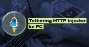Cara Tethering HTTP Injector ke PC Tanpa Root (100% Berhasil)