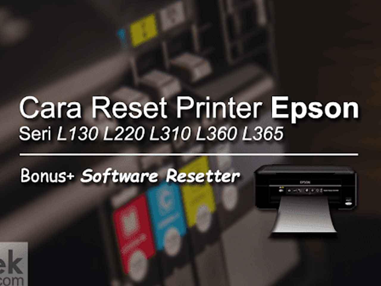 Cara Reset Printer Epson L130 L220 L310 L360 L365 Menggunakan Software Resetter
