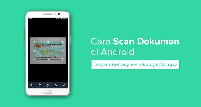cara scan dokumen di hp android