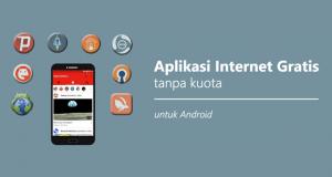 8 Aplikasi Internet Gratis Terbaik untuk Android Tanpa Root