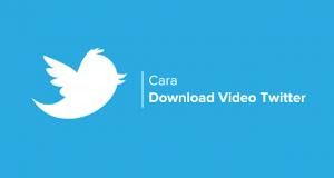 3 Cara Mudah Download Video di Twitter Tanpa Aplikasi