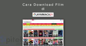 Cara Download Film di Layarkaca21 lewat HP Android dan PC