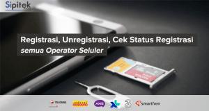 Cara Unreg Registrasi NIK KK Kartu SIM Telkomsel, Indosat, Tri, XL, AXIS, dan Smartfren