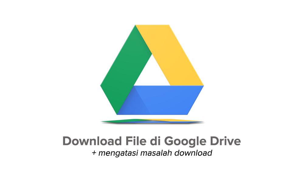 cara download file di google drive