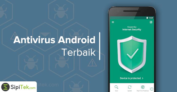15 Antivirus Android Terbaik 2018 (Paling Ampuh Membasmi Virus)
